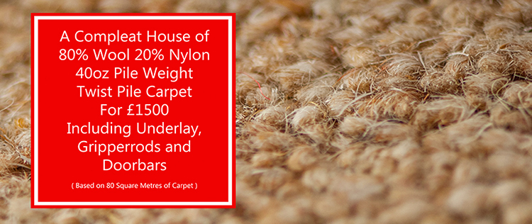 A Full house of 80% Wool 20% Nylon 40oz Twist Pile for £1500