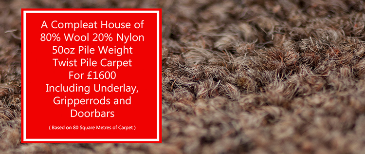 A Full house of 80% Wool 20% Nylon 50oz Twist Pile for £1600
